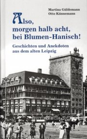 Geschichten und Anekdoten aus dem alten Leipzig Band 1