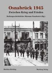 Osnabrück 1945 - Zwischen Krieg und Frieden