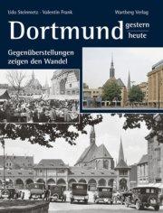 Dortmund - Gestern und Heute