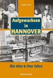 Aufgewachsen in Hannover - Die 60er und 70er Jahre