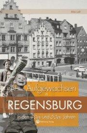 Aufgewachsen in Regensburg in den 40er und 50er Jahren