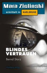 Blindes Vertrauen - Mara Zielinski ermittelt in Karlsruhe