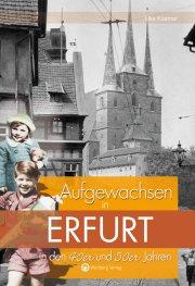 Aufgewachsen in Erfurt in den 40er und 50er Jahren
