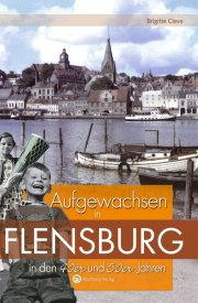 Aufgewachsen in Flensburg in den 40er und 50er Jahren
