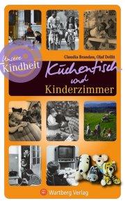 Küchentisch und Kinderzimmer - Unsere Kindheit