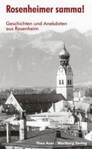Geschichten und Anekdoten aus Rosenheim