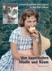Unsere Kindheit und Jugend in Bayern in den 50er Jahren