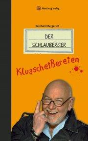 Reinhard Berger ist ... Der Schlauberger. Klugscheißereien