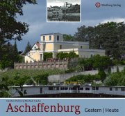 Aschaffenburg - Gestern und Heute