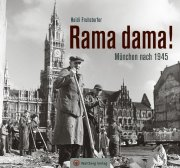Rama dama! München nach 1945