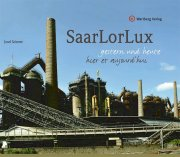 SaarLorLux - Gestern und Heute