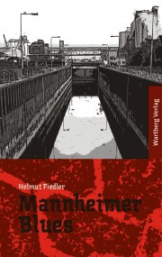 Mannheimer Blues - Ein Mannheim-Krimi