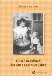Unser Backbuch der 50er und 60er Jahre