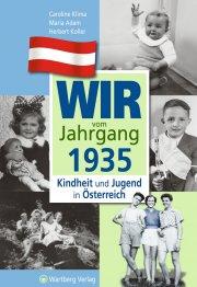 Wir vom Jahrgang 1935 - Kindheit und Jugend in Österreich