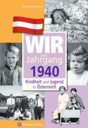 Wir vom Jahrgang 1940 - Kindheit und Jugend in Österreich
