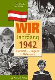 Wir vom Jahrgang 1942 - Kindheit und Jugend in Österreich