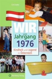 Wir vom Jahrgang 1976 - Kindheit und Jugend in Österreich