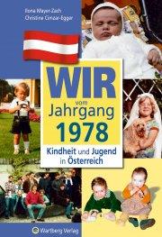 Wir vom Jahrgang 1978 - Kindheit und Jugend in Österreich