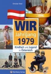Wir vom Jahrgang 1979 - Kindheit und Jugend in Österreich