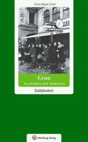 Graz - Geschichten und Anekdoten