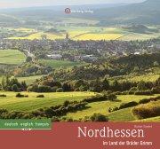 Nordhessen Farbbildband - Im Land der Brüder Grimm
