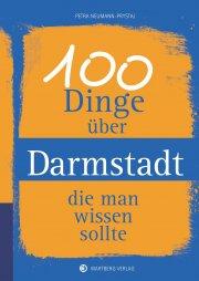 100 Dinge über Darmstadt, die man wissen sollte