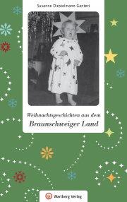Weihnachtsgeschichten aus dem Braunschweiger Land