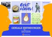 Echt clever! Geniale Erfindungen aus Bayern