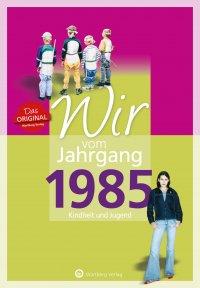 Wir vom Jahrgang 1985