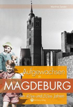 Aufgewachsen in Magdeburg in den 40er und 50er Jahren