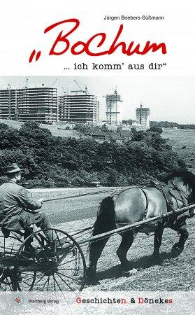 "Bochum - .........ich komm`aus dir\"""