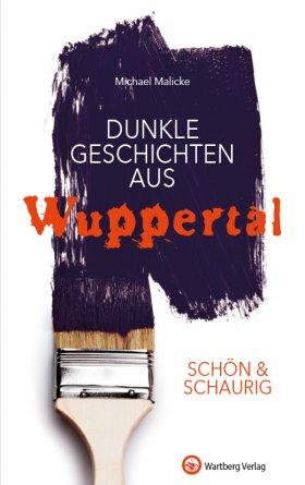 Dunkle Geschichten aus Wuppertal - SCHÖN & SCHAURIG