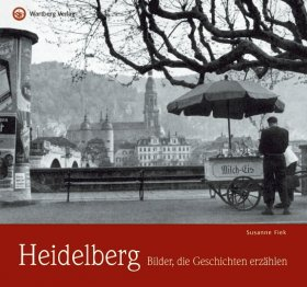 Heidelberg - Bilder, die Geschichten erzählen