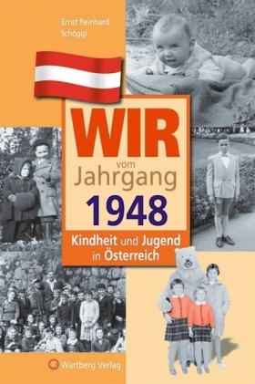 Wir vom Jahrgang 1948 - Kindheit und Jugend in Österreich