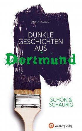 Dunkle Geschichten aus Dortmund - SCHÖN & SCHAURIG