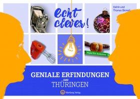 Echt clever! Geniale Erfindungen aus Thüringen