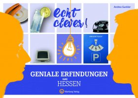 Echt clever! Geniale Erfindungen aus Hessen