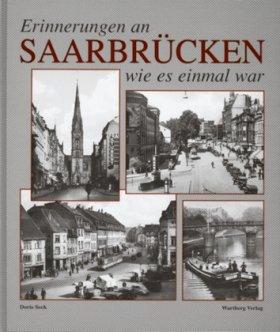 Erinnerungen an das alte Saarbrücken
