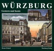 Würzburg. Gestern und Heute