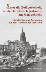 Geschichten und Anekdoten aus dem Frankfurt der 50er Jahre