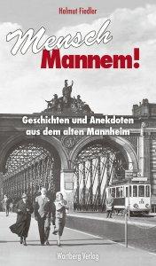 Geschichten und Anekdoten aus dem alten Mannheim