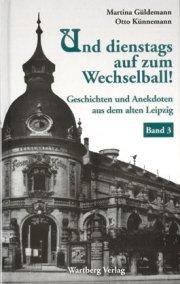 Geschichten und Anekdoten aus dem alten Leipzig Band 3