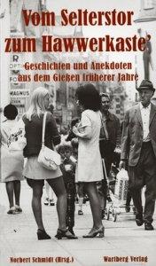 Geschichten und Anekdoten aus dem Gießen früherer Jahre