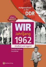 Aufgewachsen in der DDR - Wir vom Jahrgang 1962