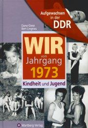 Aufgewachsen in der DDR - Wir vom Jahrgang 1973