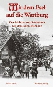 Geschichten und Anekdoten aus dem alten Eisenach