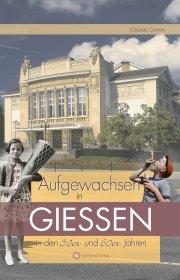 Aufgewachsen in Gießen in den 50er und 60er Jahren