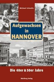 Aufgewachsen in Hannover - Die 40er und 50er Jahre