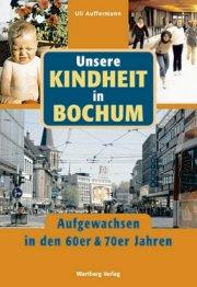 Unsere Kindheit in Bochum in den 60er und 70er Jahren