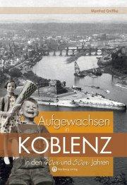 Aufgewachsen in Koblenz in den 40er und 50er Jahren
